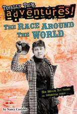 The Race Around the World (Totally True Adventures):  The (Mostly) True Story of the Rhinoceros Who Dazzled Kings, Inspired Artists, and Won the Hearts of Everyone . . . Wh