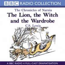 BBC: The Chronicles Of Narnia: The Lion, The Witch And The W