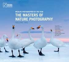 The Masters of Nature Photography: Volume 2