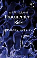 A Short Guide to Procurement Risk:  A Cost-Benefit Analysis
