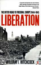 Liberation: The Bitter Road to Freedom