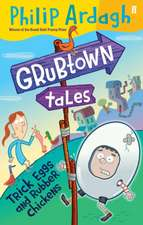 Grubtown Tales: Trick Eggs and Rubber Chickens