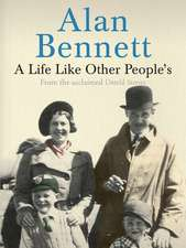 Bennett, A: Life Like Other People's