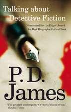 James, P: Talking About Detective Fiction