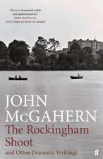 Rockingham Shoot and Other Dramatic Writings