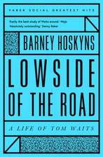 Lowside of the Road: A Life of Tom Waits