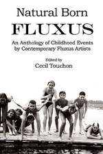 Natural Born Fluxus - Childhood Event Scores by Fluxus Artists