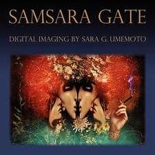 Samsara Gate:  Digital Imaging by Sara G. Umemoto
