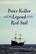 Peter Keller and the Legend of the Red Sail