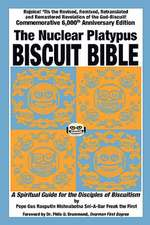The Nuclear Platypus Biscuit Bible [Softcover]