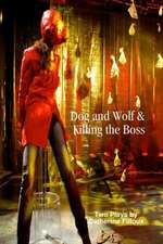 Dog and Wolf & Killing the Boss