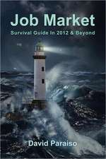 Job Market: Survival Guide in 2012 & Beyond