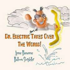 Dr. Electric Takes Over the World!