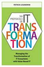 Six Protocols of It Transformation
