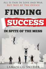 Finding Success in Spite of the Mess