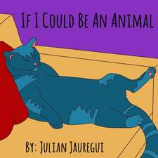 If I Could Be An Animal