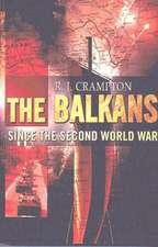 The Balkans Since the Second World War