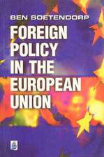 Foreign Policy in the European Union:  History, Theory & Practice