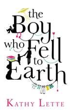 Lette, K: Boy Who Fell to Earth