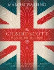 Wareing, M: The Gilbert Scott Book of British Food