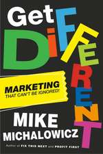 Get Different: Marketing That Gets Noticed and Gets Results
