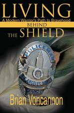 Living Behind the Shield