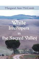 White Interlopers in the Sacred Valley