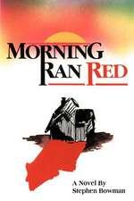Morning Ran Red