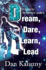 Dream, Dare, Learn, Lead