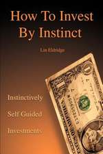 How to Invest by Instinct