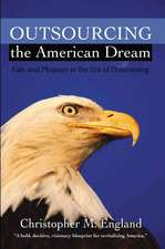 Outsourcing the American Dream