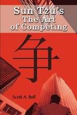 Sun Tzu's the Art of Competing