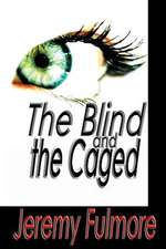 The Blind and the Caged