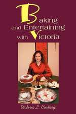 Baking and Entertaining with Victoria
