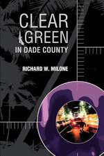 Clear Green in Dade County