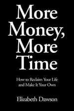 More Money, More Time