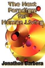The Next Paradigm for Human Living