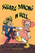 Square Dancing in Hell