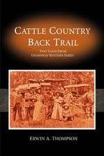 Cattle Country & Back Trail