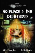 No Place 4 Tha Righteous