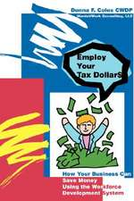 Employ Your Tax Dollars