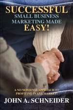 Successful Small Business Marketing Made Easy!