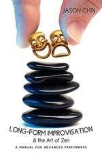 Long-Form Improvisation & the Art of Zen
