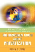 The Unspoken Truth about Privatization