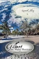 Gilbert the Mighty Hurricane