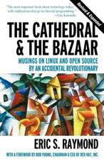 The Cathedral & the Bazaar – Musings on Linux & Open Source by an Accidental Revolutionary Rev