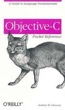 Objective-C Pocket Reference:  The Definitive Guide