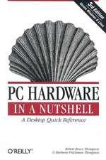PC Hardware in a Nutshell 3e