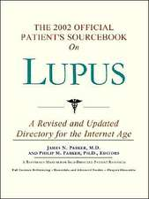 The 2002 Official Patient's Sourcebook on Lupus