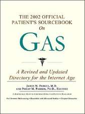 The 2002 Official Patient's Sourcebook on Gas